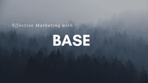 """""""Effective Marketing with BASE"""" over an image of a foggy pine forest"""